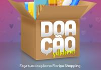 """Floripa Shopping promove a campanha """"Doação Solidária"""""""